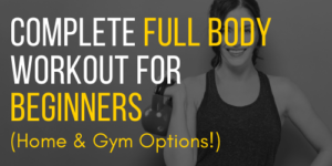 Complete Full Body Workout for Beginners