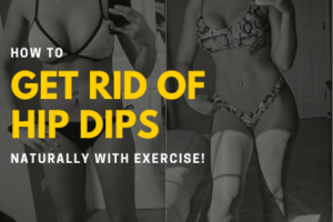 exercises to get rid of hip dips naturally